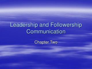 Leadership and Followership Communication