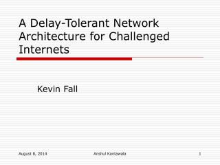 A Delay-Tolerant Network Architecture for Challenged Internets
