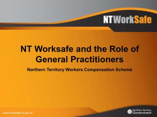 NT Worksafe and the Role of General Practitioners
