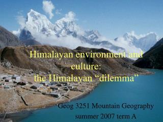 """Himalayan environment and culture: the Himalayan """"dilemma"""""""