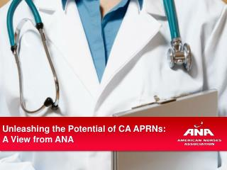 Unleashing the Potential of CA APRNs: A View from ANA