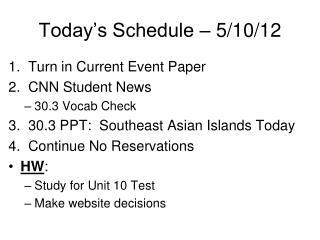Today's Schedule – 5/10/12