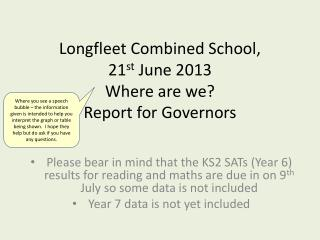 Longfleet Combined School,  21 st  June 2013 Where are we? Report for Governors