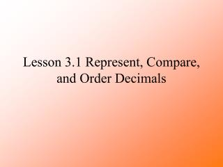 Lesson 3.1 Represent, Compare, and Order Decimals
