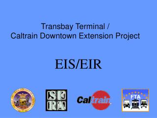 Transbay Terminal / Caltrain Downtown Extension Project