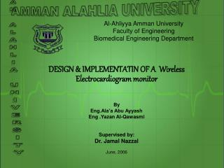 DESIGN & IMPLEMENTATIN OF A  Wireless Electrocardiogram monitor  By