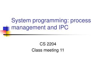 System programming: process management and IPC
