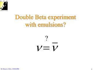 Double Beta experiment with emulsions?