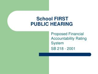 School FIRST  PUBLIC HEARING
