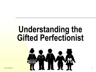 Understanding the Gifted Perfectionist