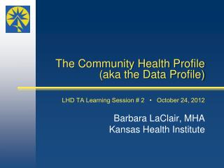The Community Health Profile (aka the Data Profile)