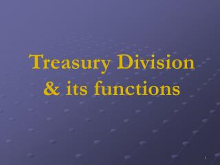 Treasury Division & its functions