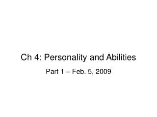 Ch 4: Personality and Abilities