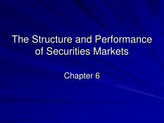 The Structure and Performance of Securities Markets