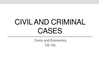 Civil and Criminal Cases