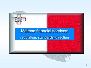 Maltese financial services: regulation, standards, direction