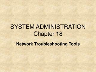 SYSTEM ADMINISTRATION Chapter 18