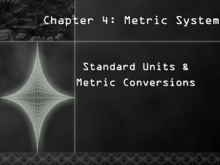 Chapter 4: Metric System