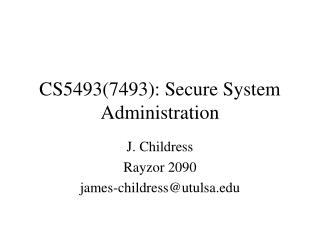 CS5493(7493): Secure System Administration