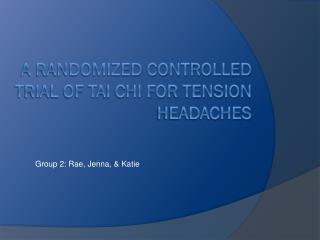 A Randomized controlled trial of tai chi for tension headaches
