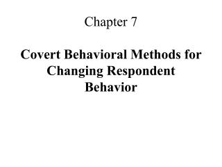 Chapter 7 Covert Behavioral Methods for Changing Respondent Behavior
