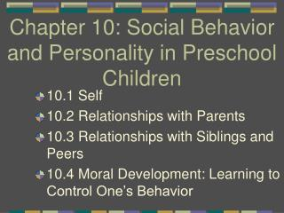 Chapter 10: Social Behavior and Personality in Preschool Children