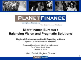 Microfinance Bureaus : Balancing Vision and Pragmatic Solutions