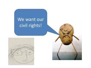 We want our civil rights!