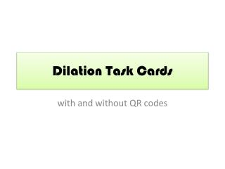 Dilation Task Cards