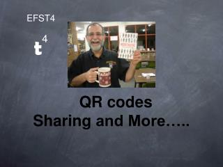 QR codes Sharing  and More…..