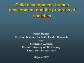 Child development, human development and the progress of societies