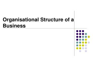 Organisational Structure of a Business