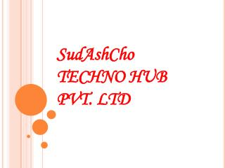 SudAshCho TECHNO HUB PVT. LTD