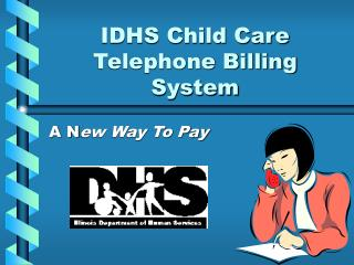 IDHS Child Care     Telephone Billing System
