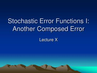 Stochastic Error Functions I: Another Composed Error