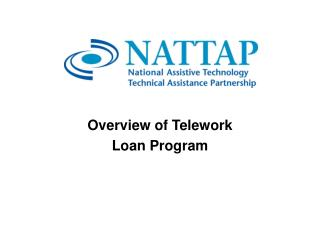 Overview of Telework  Loan Program