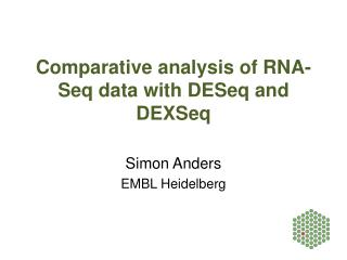 Comparative analysis of RNA- Seq  data with  DESeq  and  DEXSeq