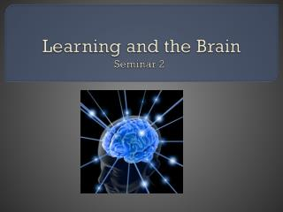 Learning and the Brain Seminar 2