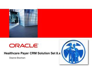 Healthcare Payer CRM Solution Set 8.x