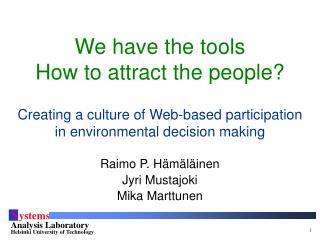 We have the tools How to attract the people?