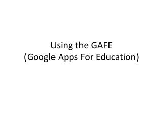 Using the GAFE (Google Apps For Education)