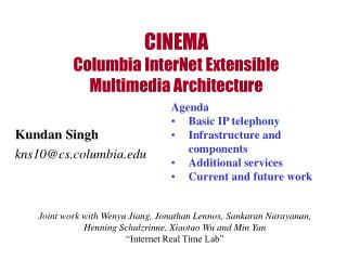 CINEMA Columbia InterNet Extensible Multimedia Architecture