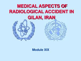MEDICAL ASPECTS OF RADIOLOGICAL ACCIDENT IN GILAN, IRAN