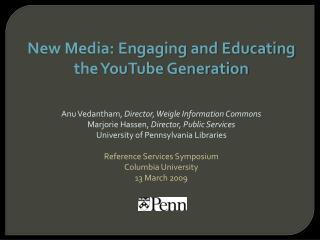 New Media: Engaging and Educating the YouTube Generation