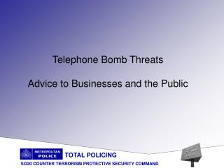 Telephone Bomb Threats Advice to Businesses and the Public