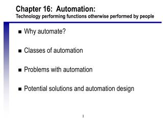 Chapter 16:  Automation:  Technology performing functions otherwise performed by people