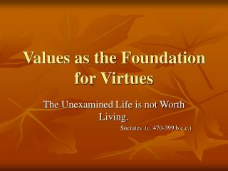 Values as the Foundation for Virtues