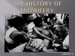 THE HISTORY OF MIDWIFERY