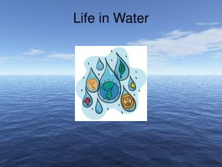 Life in Water