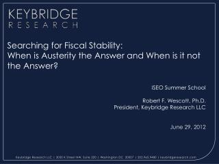 Searching for Fiscal Stability:  When is Austerity the Answer and When is it not the Answer?